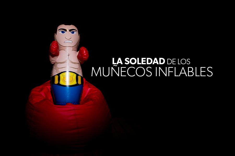 La Soledad De Los Muñecos Inflables